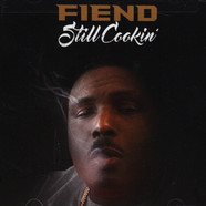 Fiend - Still Cookin