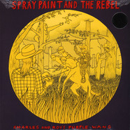 Spray Paint & The Rebel (Ex Country Teasers) - Charles And Roy's Purple Wang