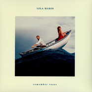 Lola Marsh - Remember Roses