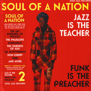 Soul Jazz Records Presents - Soul Of A Nation: Jazz Is The Teacher, Funk Is The Preacher - Afro-Centric Jazz, Street Funk And The Roots Of Rap In The Black Power Era 1969-75
