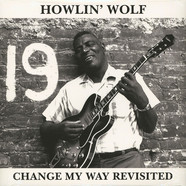 Howlin' Wolf - Change My Way Revisited Clear Vinyl Edition