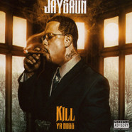 Jaysaun - Kill Ya Boss