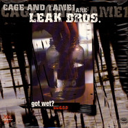 Cage & Tame 1 are Leak Bros - Got wet ?