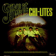 Chi-Lites, The - Give It Away