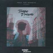 Free The Robots Presents - Tempo Dreams Volume 5