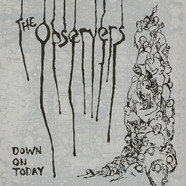 Observers, The - Down To Today