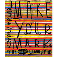 Tristan Marco - Make Your Mark - The New Urban Artists