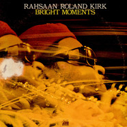 Roland Kirk - Bright Moments
