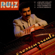 Hilton Ruiz With Major Holley, Ed Blackwell, Ray Barretto, Steve Berrios - Crosscurrents
