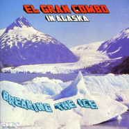 El Gran Combo - In Alaska: Breaking The Ice