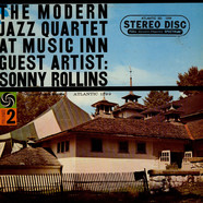 The Modern Jazz Quartet Guest Artist: Sonny Rollins - The Modern Jazz Quartet At Music Inn — Volume 2