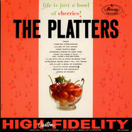 The Platters - Life Is Just A Bowl Of Cherries!