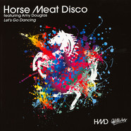 Horse Meat Disco - Let's Go Dancing Feat. Amy Douglas Dimitri From Paris Remixes