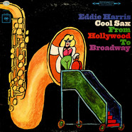 Eddie Harris - Cool Sax From Hollywood To Broadway