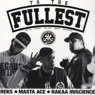 Reks, Masta Ace, Rakaa Iriscience - To The Fullest