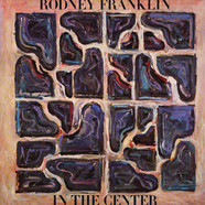 Rodney Franklin - In The Center