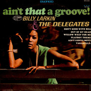Billy Larkin And The Delegates - Ain't That A Groove!