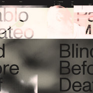Pablo Mateo - Blind Before Deaf