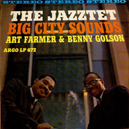 The Jazztet / Art Farmer & Benny Golson - Big City Sounds