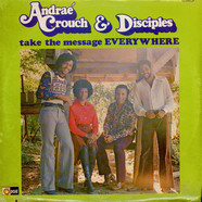 Andraé Crouch & The Disciples - Take The Message Everywhere