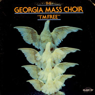 Georgia Mass Choir - I'm Free
