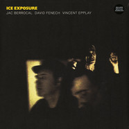 Jac Berrocal / David Fenech / Vincent Eppplay - Ice Exposure