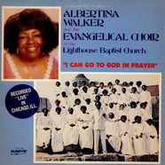 Albertina Walker And The Evangelical Choir Of The Lighthouse Baptist Church - I Can Go To God In Prayer