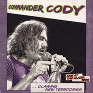Commander Cody - Claiming New Territories-Live At The Aladin 1980