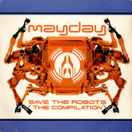 V.A. - Mayday - Save The Robots - The Mayday Compilation Album