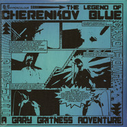 Gary Gritness - The Legend Of Cherenkov Blue