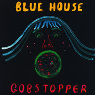 Blue House - Gobstopper