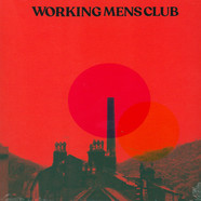 Working Men's Club - Bad Blood / Suburban Heights