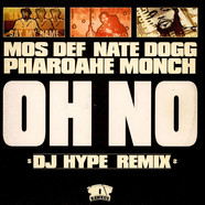 Mos Def & Pharoahe Monch Featuring Nate Dogg - Oh No (DJ Hype Remix)