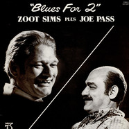 Zoot Sims Plus Joe Pass - Blues For 2