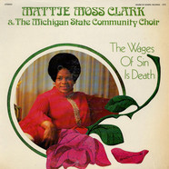 Mattie Moss Clark & The Michigan State Community Choir - The Wages Of Sin Is Death