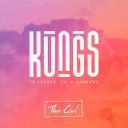 Kungs Vs. Cookin' On 3 Burners - This Girl / I Feel So Bad Feat. Ephemerals