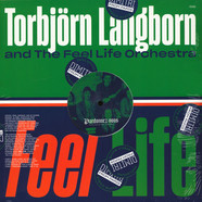 Torbjörn Langborn & The Feel Life Orchestra - Feel Life Dimitri From Paris Remix