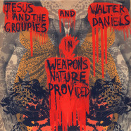 Jesus & The Groupies And Walter Daniels - Weapons Nature Provided