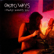 Ghetto Ways - I Always Wanted You