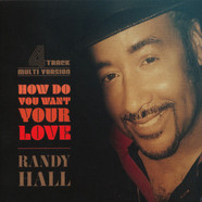 Randy Hall - How Do You Want Your Love