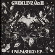 Gremlinz & AxH (Andrew Howard) - Unleashed EP