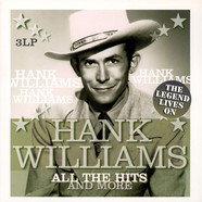 Hank Williams - The Legend Lives On - All The Hits And More