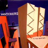 The Watchers - To The Rooftops