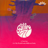 Galileo 7 - Too Late / World Looks Different Today