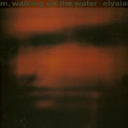 M. Walking On The Water - Elysian