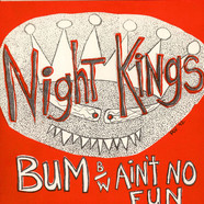 Night Kings - Bum B/W Ain't No Fun