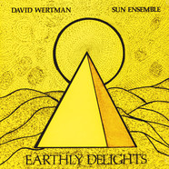 David Wertman & Sun Ensemble - Earthly Delights