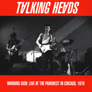 Talking Heads - Warning Sign: Live At The Parkwest In Chicago 1978