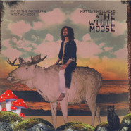 Mattias Hellberg & The White Moose - Out Of The Frying Pan, Into The Woods