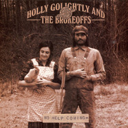Holly Golightly And The Brokeoffs - No Help Coming